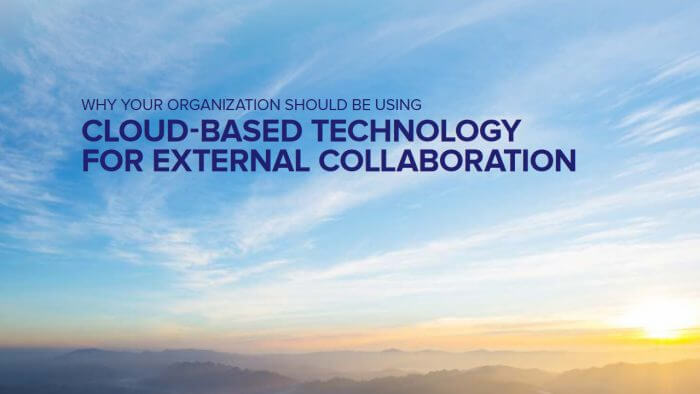 eBook: Why your organization should be using cloud-based technology for external collaboration