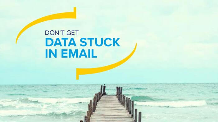 Whitepaper: Don't get data stuck in email