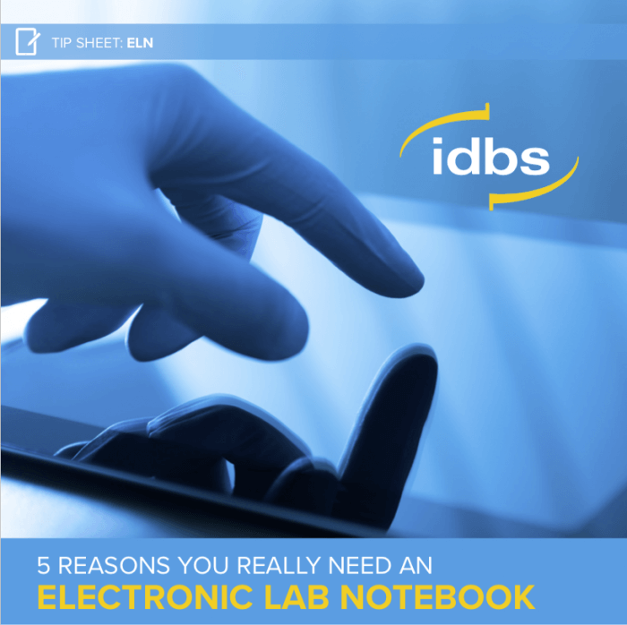 Tip Sheet: 5 Reasons you really need an Electronic Lab Notebook