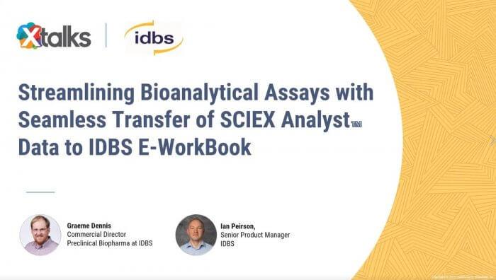 Streamlining Bioanalytical Assays with Seamless Transfer of SCIEX Analyst™ Data to IDBS E-WorkBook